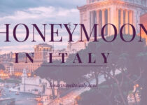 The 10 Most Romantic Places to Honeymoon in Italy